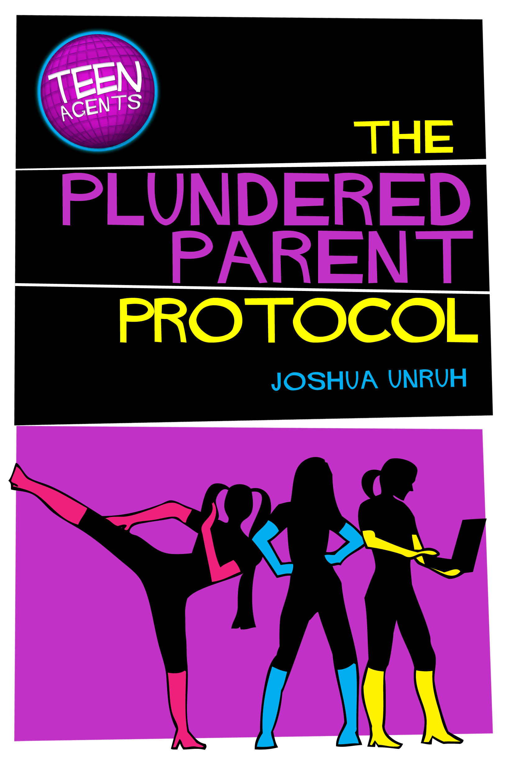 TEEN Agents in The Plundered Parent Protocol Cover